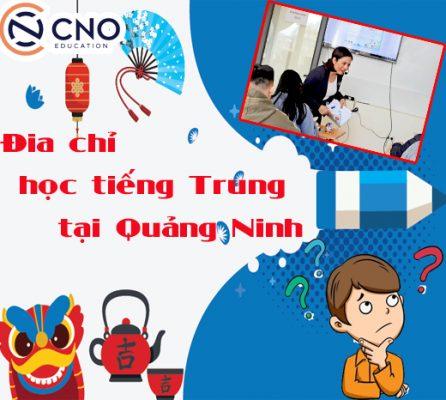 Dia chi hoc tieng Trung tai Quang Ninh