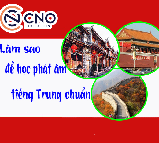 Lam sao de hoc phat am tieng Trung chuan
